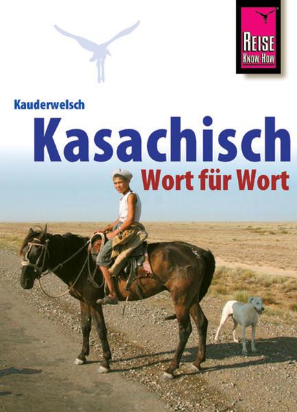 Kauderwelsch Sprachführer Kasachisch. Wort für Wort als Buch