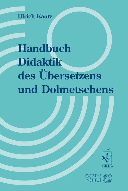Handbuch Didaktik des Übersetzens und Dolmetschens als Buch