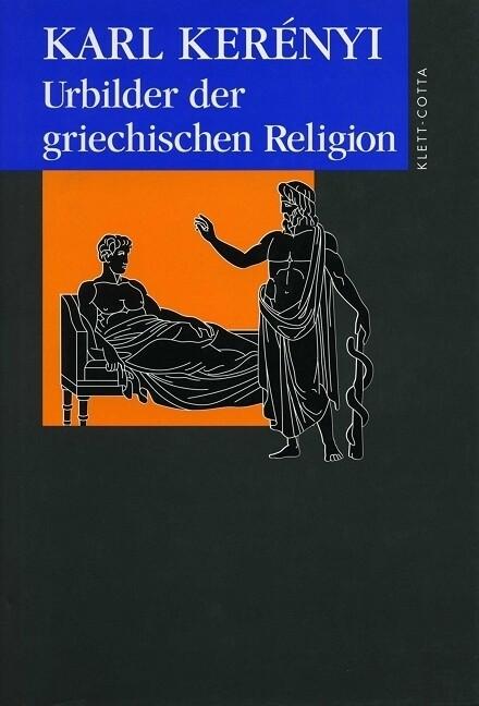 Urbilder der griechischen Religion als Buch (gebunden)