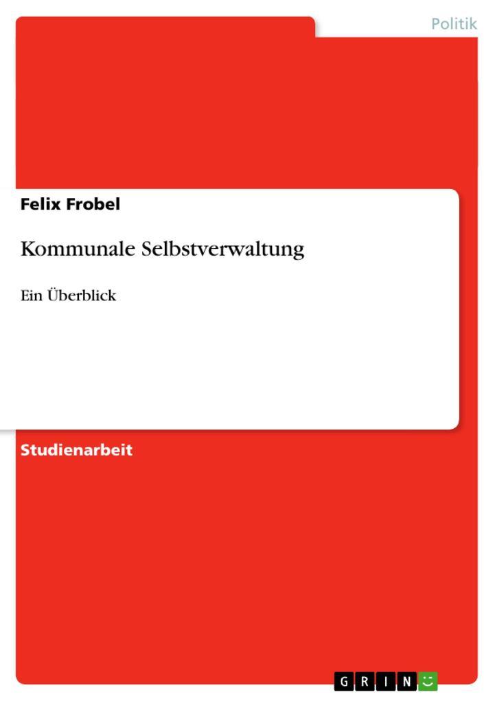 Kommunale Selbstverwaltung als Buch von Felix F...
