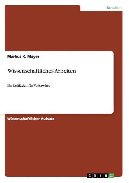Wissenschaftliches Arbeiten als Buch von Markus...