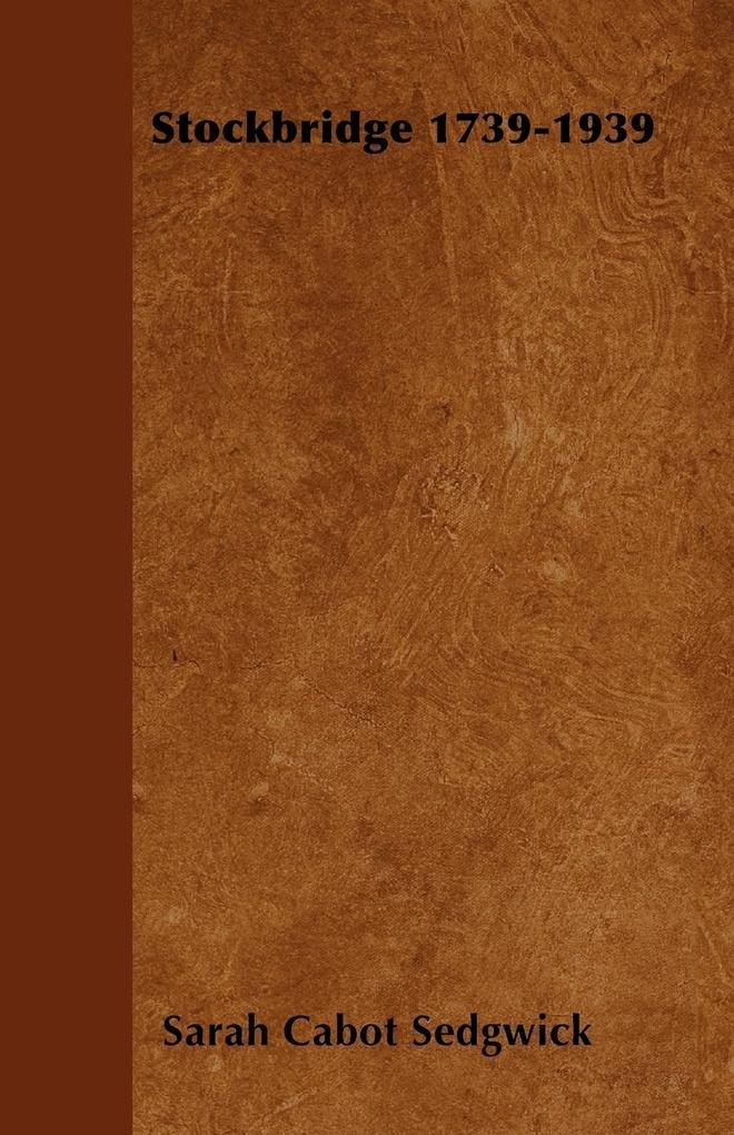Stockbridge 1739-1939 als Taschenbuch von Sarah Cabot Sedgwick