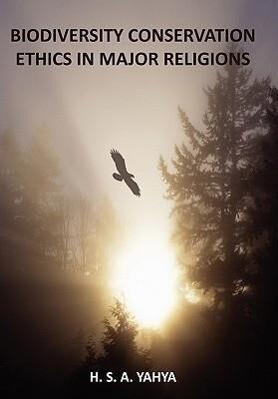 BIODIVERSITY CONSERVATION ETHICS IN MAJOR RELIGIONS als Buch (gebunden)
