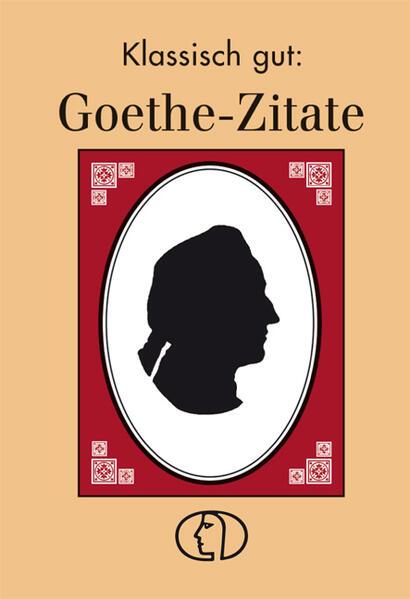 Klassisch gut: Goethe-Zitate als Buch