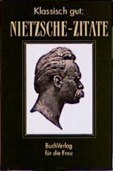 Klassisch gut: Nietzsche-Zitate als Buch