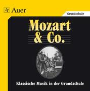 Klassische Musik in der Grundschule. Mozart und Co. CD mit Hörbeispielen