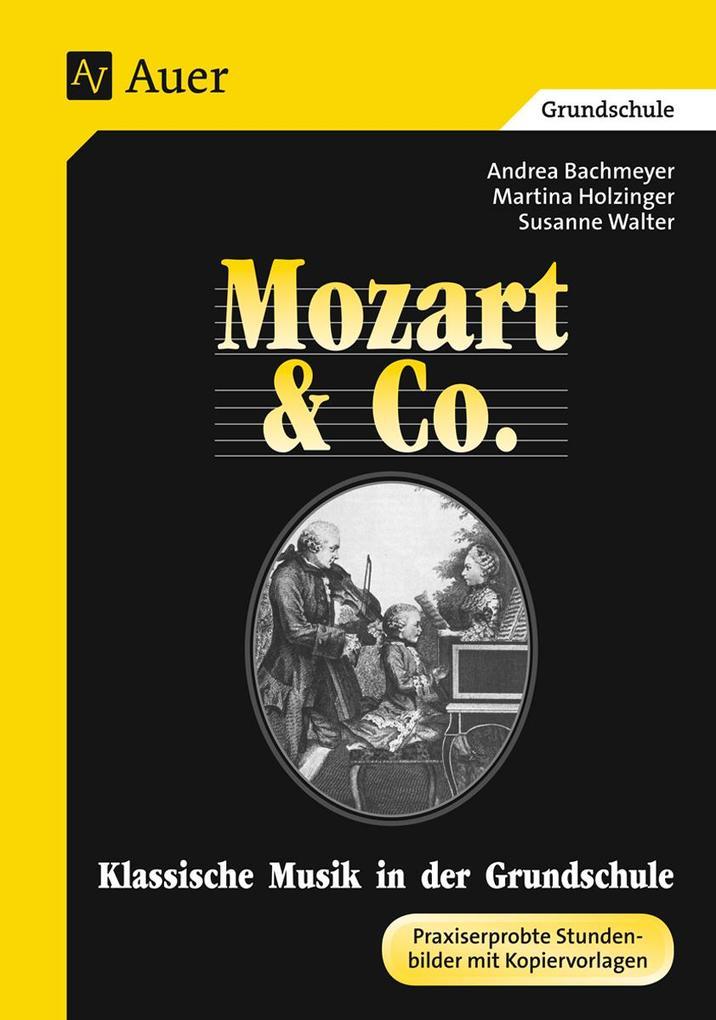 Mozart und Co. Klassische Musik in der Grundschule als Buch