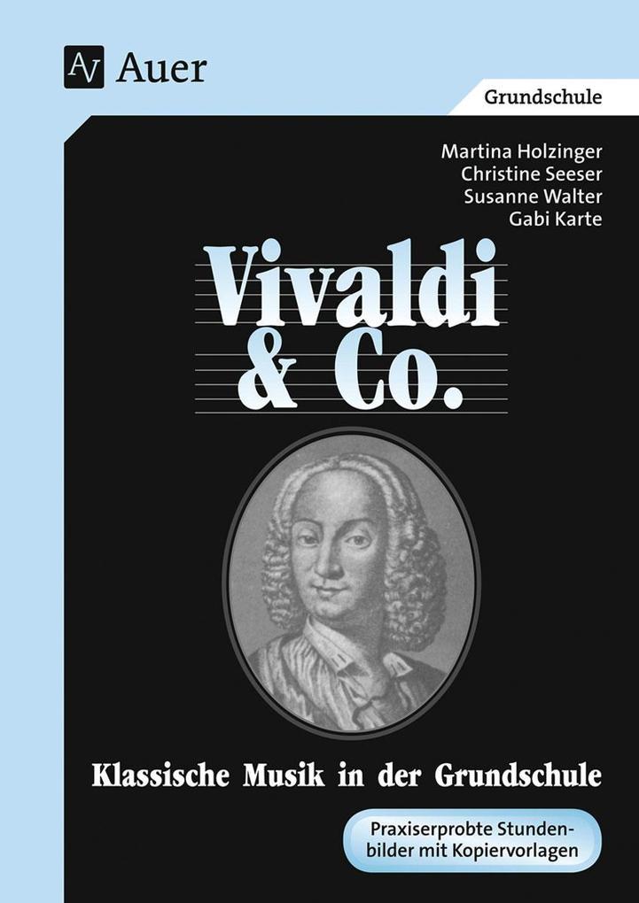 Vivaldi und Co. Klassische Musik in der Grundschule. als Buch