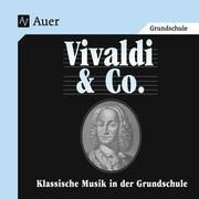 Klassische Musik in der Grundschule. Vivaldi und Co. CD mit Hörbeispielen