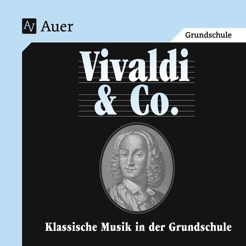 Klassische Musik in der Grundschule. Vivaldi und Co. CD mit Hörbeispielen als Hörbuch