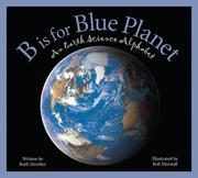 B Is for Blue Planet: An Earth Science Alphabet