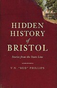 Hidden History of Bristol:: Stories from the State Line