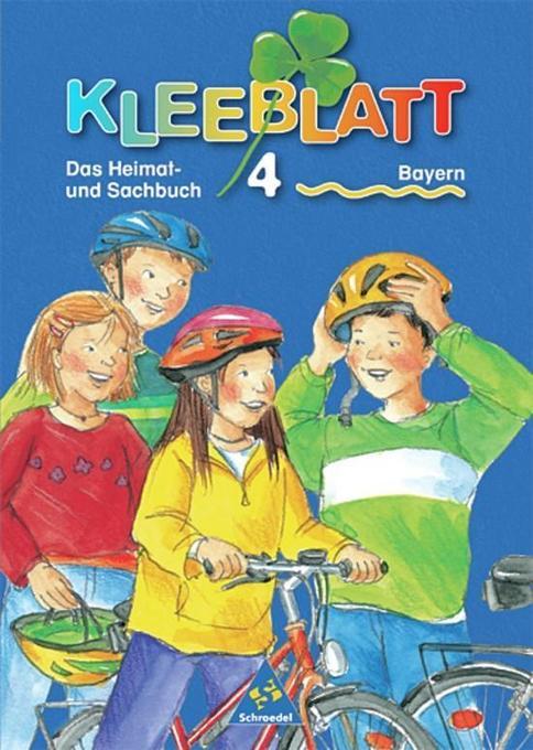 Kleeblatt Bayern 4. Das Heimat- und Sachbuch. Schülerband. Bayern als Buch
