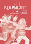 Kleeblatt. Das Lesebuch/Das Sprachbuch 4. Arbeitsheft. Bayern