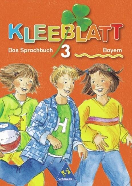 Kleeblatt. Das Sprachbuch 3. Schülerband. Bayern als Buch
