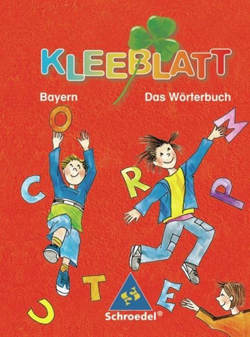 Kleeblatt. Das Wörterbuch. Bayern. Rechtschreibung 2006 als Buch
