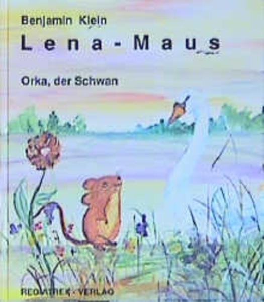 Lena - Maus. Orka, der Schwan als Buch