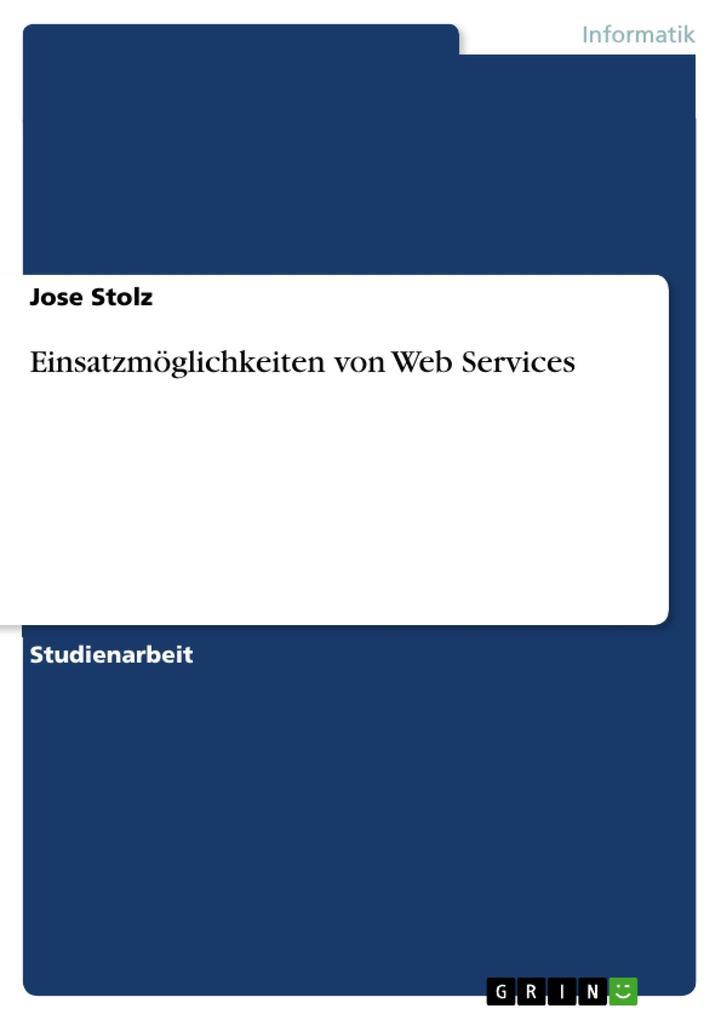 Einsatzmöglichkeiten von Web Services als Buch ...