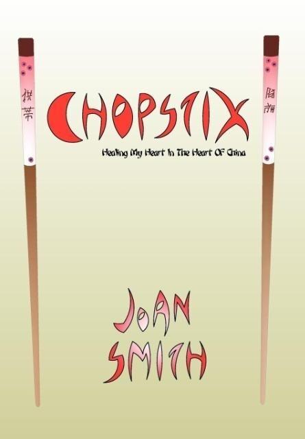 Chopstix, Healing My Heart in the Heart of Chin...