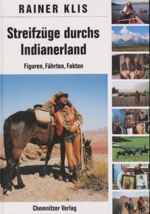 Streifzüge durchs Indianerland als Buch (gebunden)