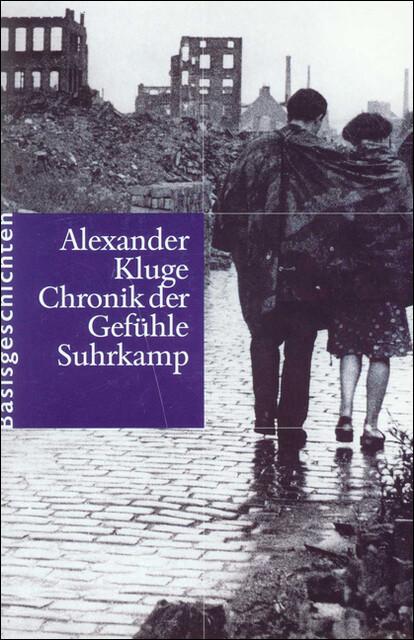 Chronik der Gefühle als Buch von Alexander Kluge