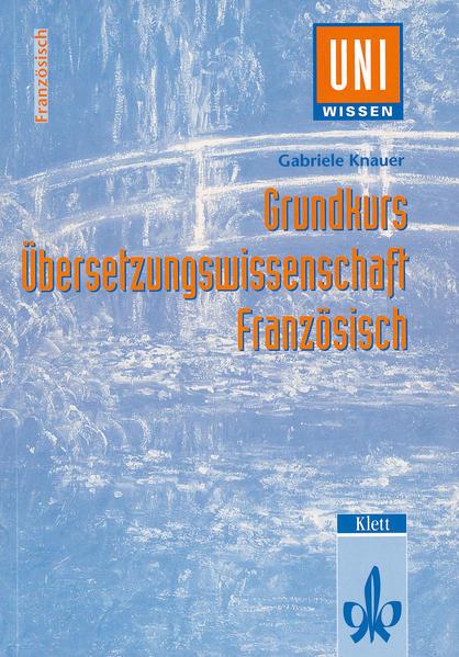 Grundkurs Übersetzungswissenschaft Französisch als Buch