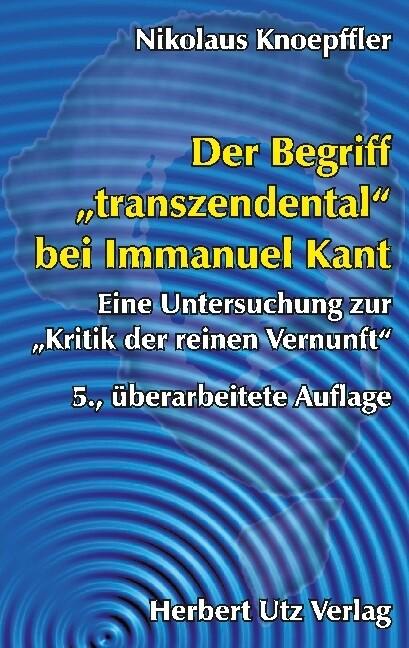 Der Begriff ' transzendental' bei Immanuel Kant als Buch
