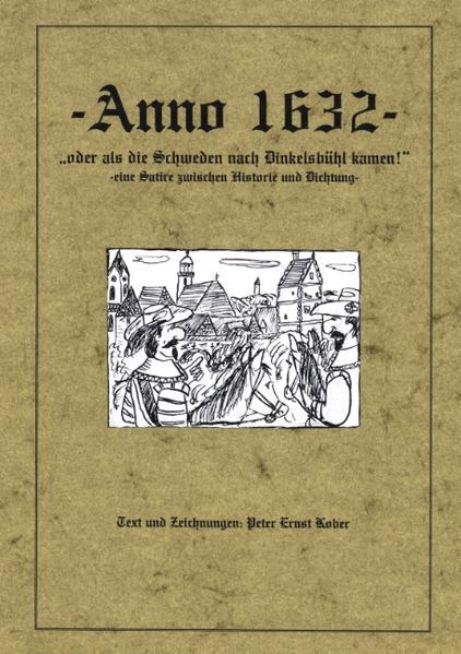 Anno 1632 - oder als die Schweden nach Dinkelsbühl kamen - eine Satire zwischen Historie und Dichtung - als Buch