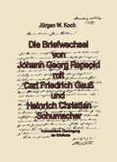Briefwechsel von Georg Repsold mit Carl F. Gauß und Heinrich C. Schumacher