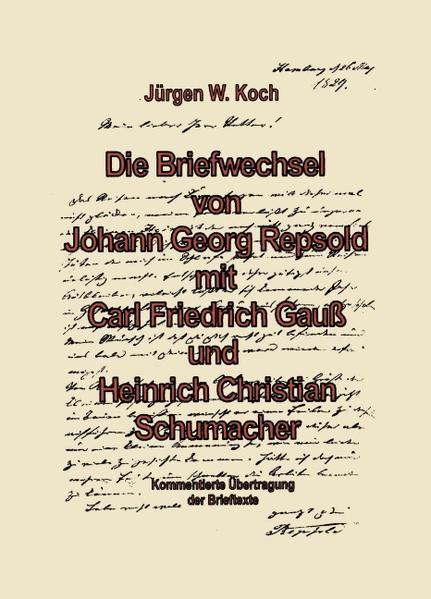 Briefwechsel von Georg Repsold mit Carl F. Gauß und Heinrich C. Schumacher als Buch