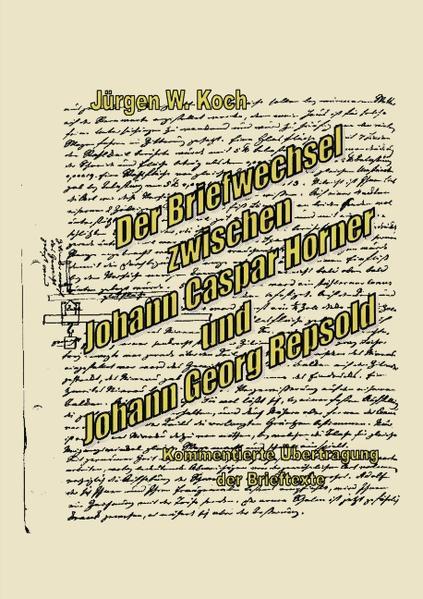 Der Briefwechsel zwischen J. C. Horner und J. G. R als Buch