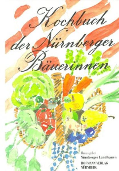 Kochbuch der Nürnberger Bäuerinnen als Buch von
