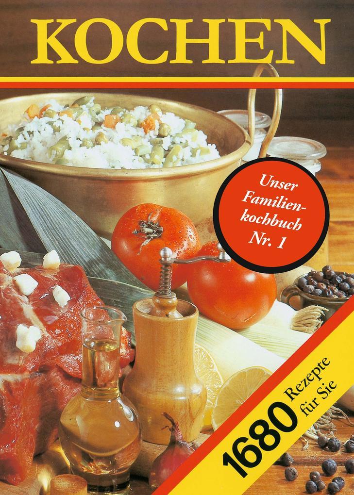 Kochen. 1680 Rezepte für Sie als Buch