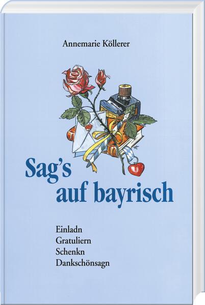 Sag's auf bayrisch als Buch