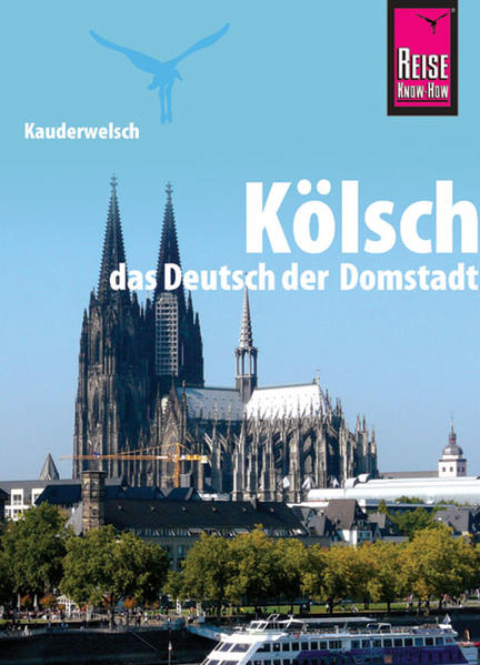 Kauderwelsch Sprachführer Kölsch, das Deutsch der Domstadt als Buch