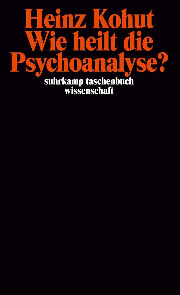 Wie heilt die Psychoanalyse? als Taschenbuch