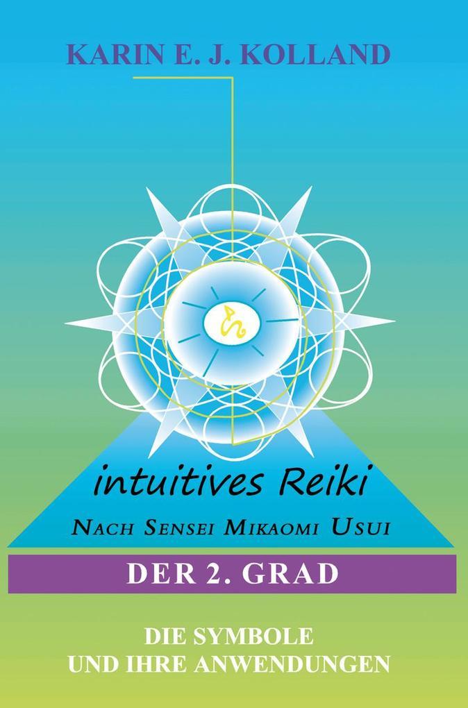 Intuitives Reiki nach Sensei Mikaomi Usui. Der 2. Grad als Buch