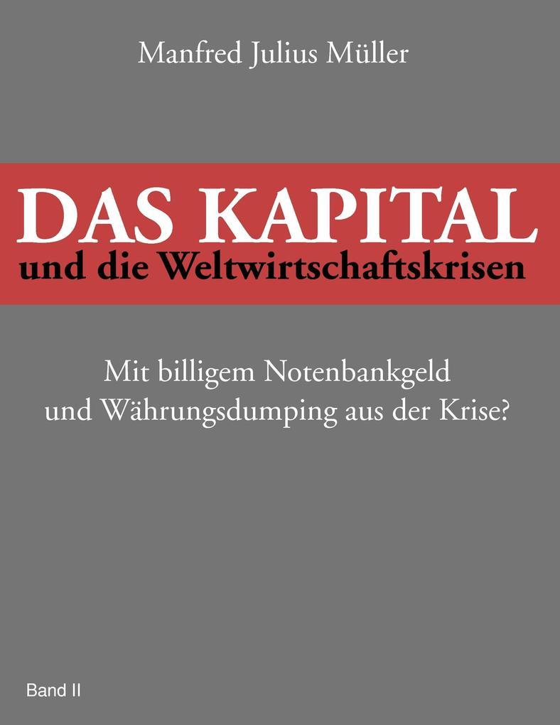 Das Kapital und die Weltwirtschaftskrisen als Buch
