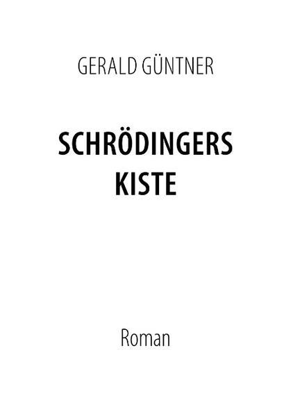 Schrödingers Kiste als Buch von Gerald Güntner