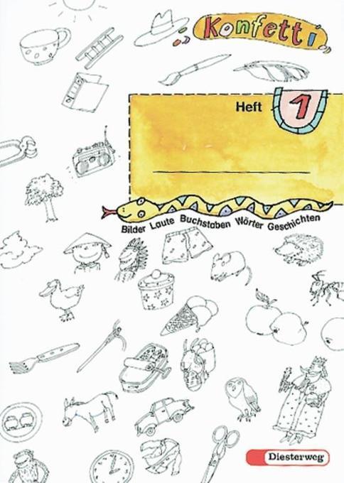 Konfetti-Heft 1. Mit Anlauttabelle A 4 als Buch...