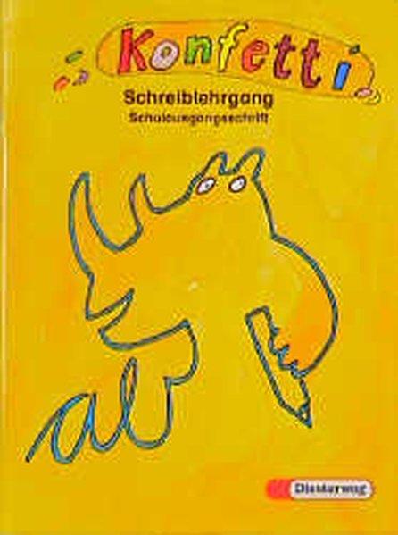 Konfetti Schreiblehrgang. Schulausgangsschrift. Für alle Bundesländer (außer Bayern) als Buch