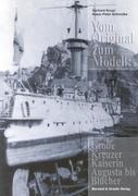 Vom Original zum Modell: Große Kreuzer Kaiserin Augusta bis Blücher