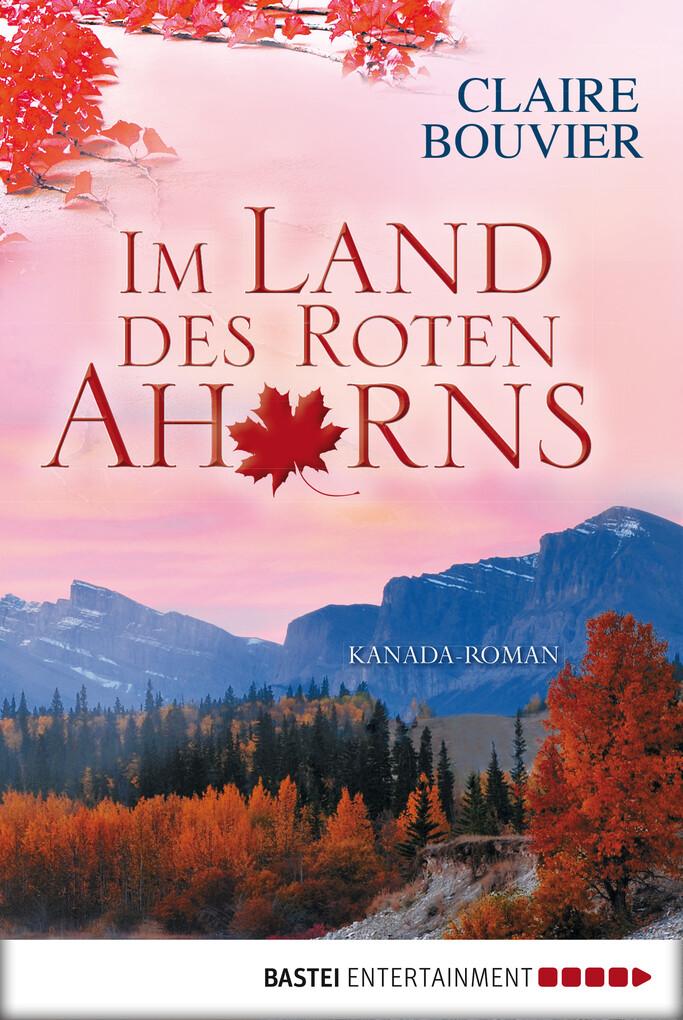 Im Land des Roten Ahorns als eBook