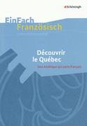 EinFach Französisch Unterrichtsmodelle. Découvrir le Québec