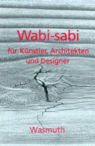 Wabi-sabi für Künstler, Architekten und Designer als Buch
