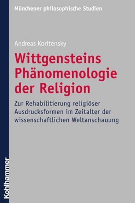 Wittgensteins Phänomenologie der Religion als Buch