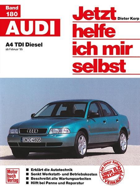 Audi A4 TDI Diesel ab 2/95. Jetzt helfe ich mir selbst als Buch
