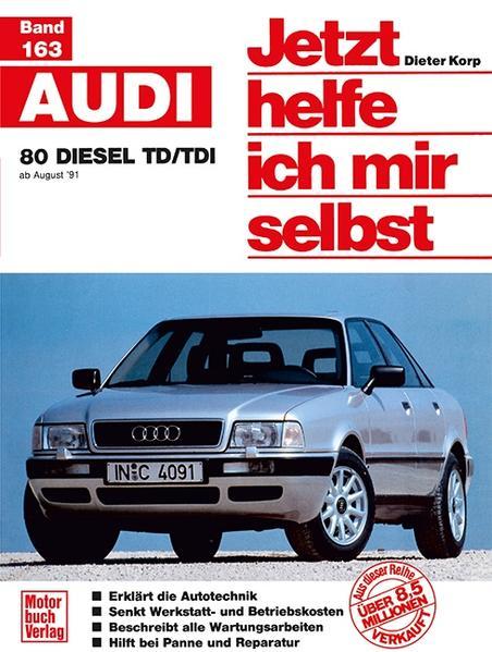 Audi 80 / Avant / Diesel TD/TDI ab August 91. Jetzt helfe ich mir selbst als Buch