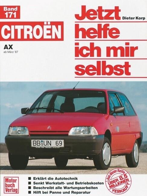 Citroen AX ab März '87. Jetzt helfe ich mir selbst als Buch