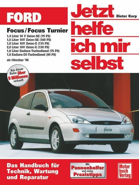 Ford Focus / Focus Turnier ab Oktober 1998. Jetzt helfe ich mir selbst als Buch (kartoniert)